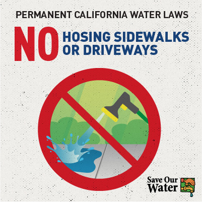 Permanent Caifornia water laws - No hosing sidewalks or driveways