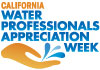 California Water Professionals Appreciation Week