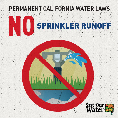 Permanent Caifornia water laws - No sprinkler runoff
